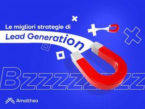 Le migliori strategie di lead generation